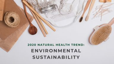 2020 Natural Health Trend: Environmental Sustainability