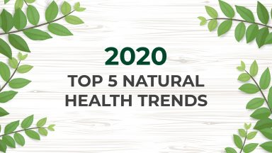 Top Five 2020 Natural Health Trends